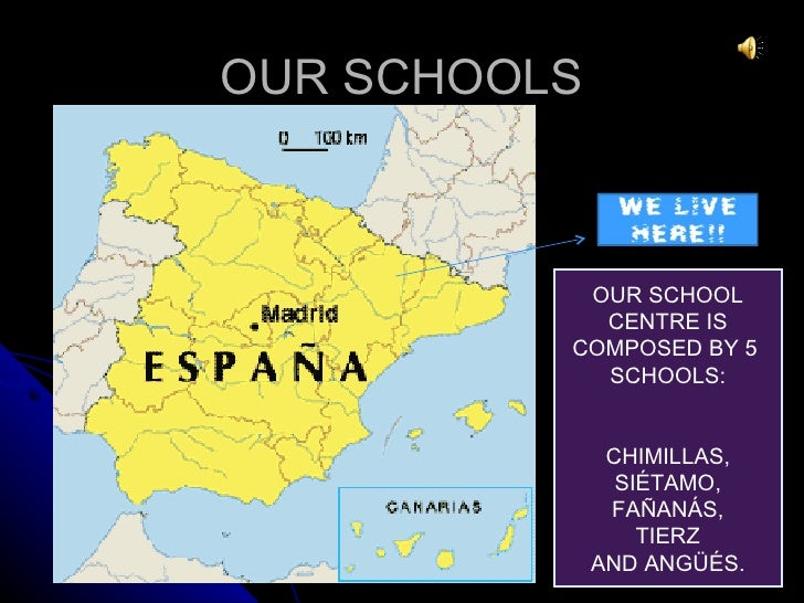 OUR SCHOOLS           OUR SCHOOL            CENTRE IS          COMPOSED BY 5            SCHOOLS:               CHIMILLAS, ...