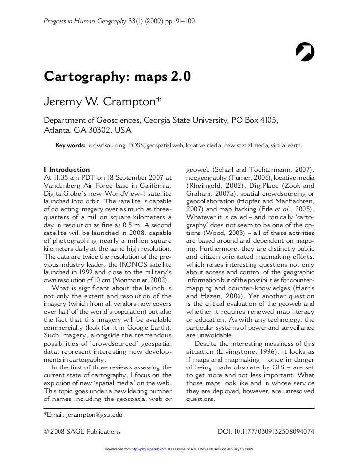 Progress in Human Geography 33(1) (2009) pp. 91–100Cartography: maps 2.0Jeremy W. Crampton*Department of Geosciences, Geor...