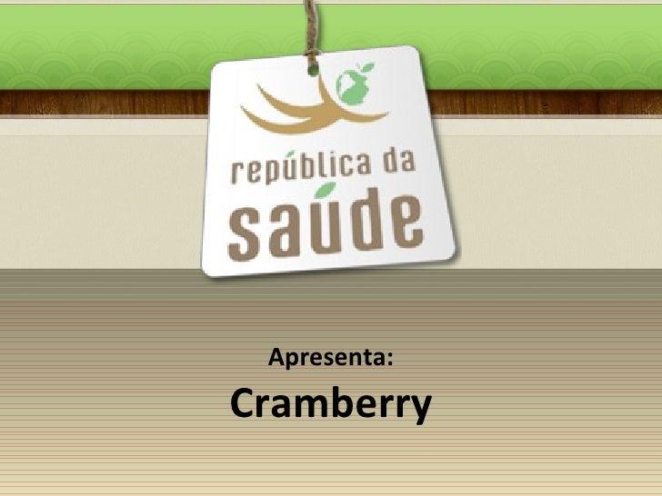 Apresenta: Cramberry