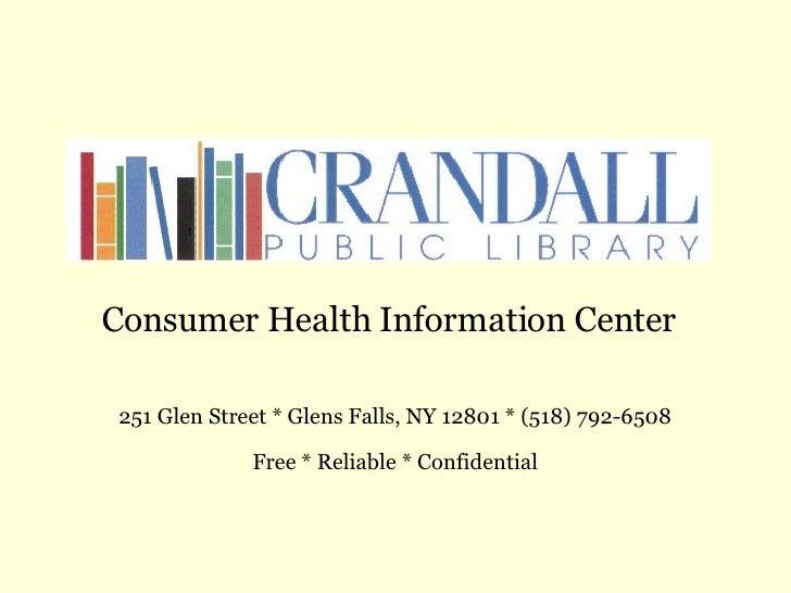Consumer Health Information Center 251 Glen Street * Glens Falls, NY 12801 * (518) 792-6508 Free * Reliable * Confidential
