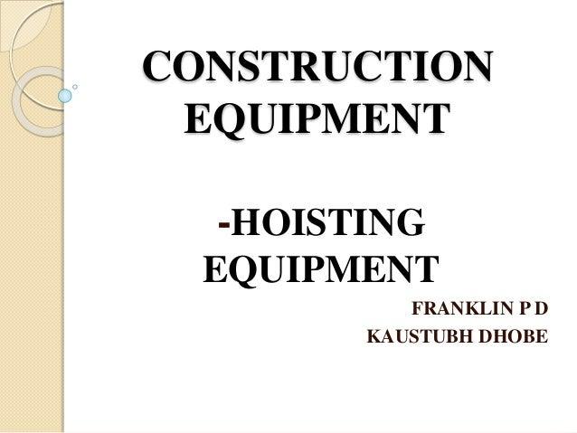 Construction Equipment -Crane - Hoisting equipment