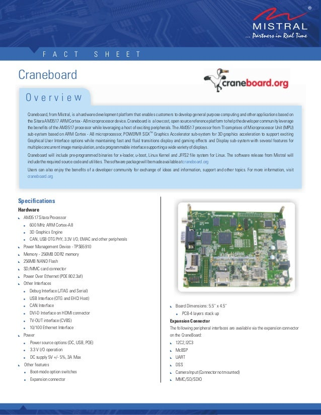F A C T                        S H E E TCraneboard      Overview      Craneboard, from Mistral, is a hardware development ...