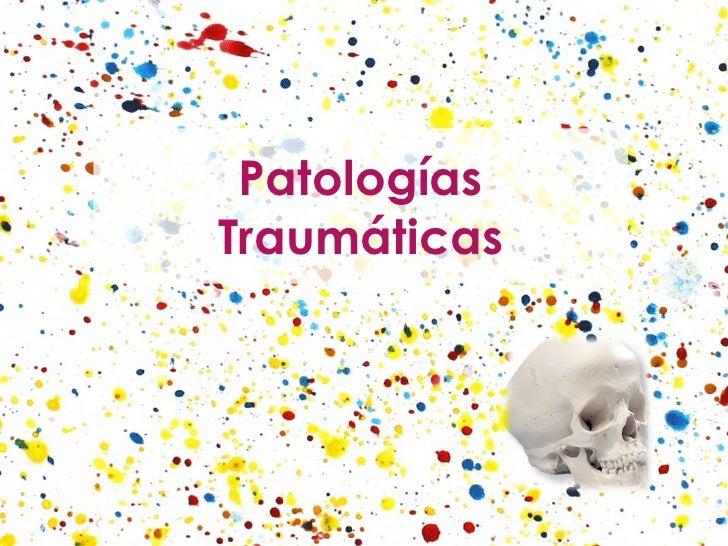 Patologías Traumáticas