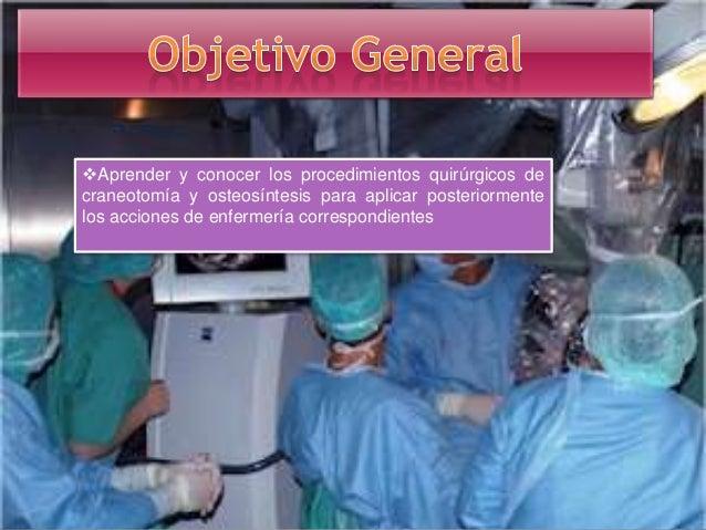 Identificar las patologías que conllevan a los procedimientos quirúrgicos a estudiar Aprender cada procedimientos quirúr...