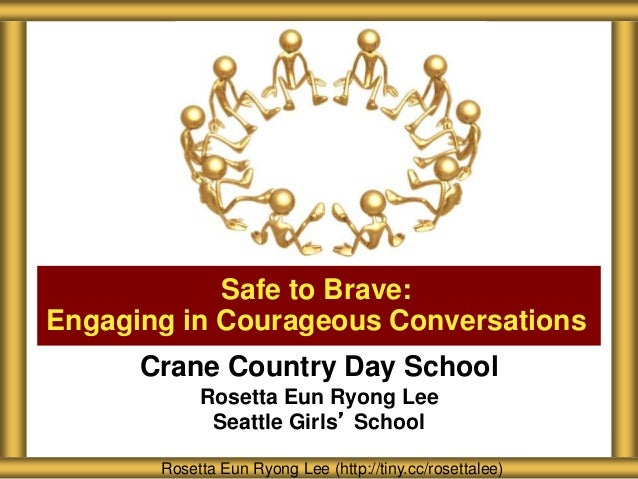 Crane Country Day School Rosetta Eun Ryong Lee Seattle Girls' School Safe to Brave: Engaging in Courageous Conversations R...