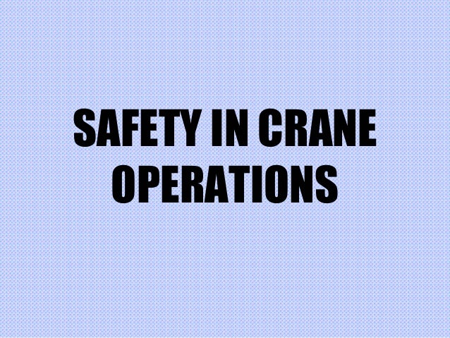 SAFETY IN CRANEOPERATIONS