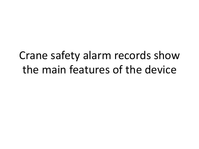 Overhead Crane Warning Horn : Crane safety alarm records show the main features of