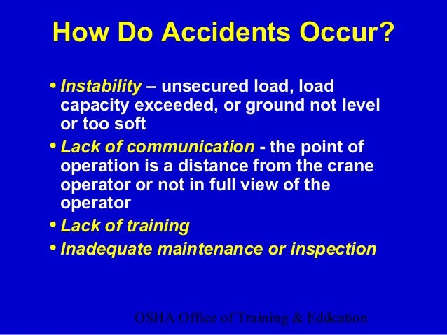OSHA Office of Training & Education3 •Instability – unsecured load, load capacity exceeded, or ground not level or too sof...