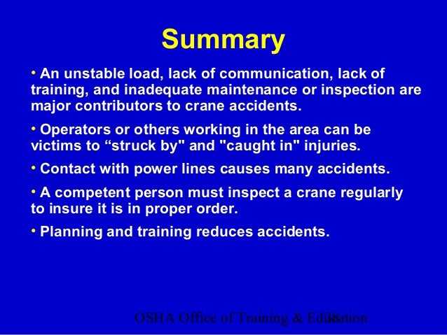 OSHA Office of Training & Education38 Summary • An unstable load, lack of communication, lack of training, and inadequate ...