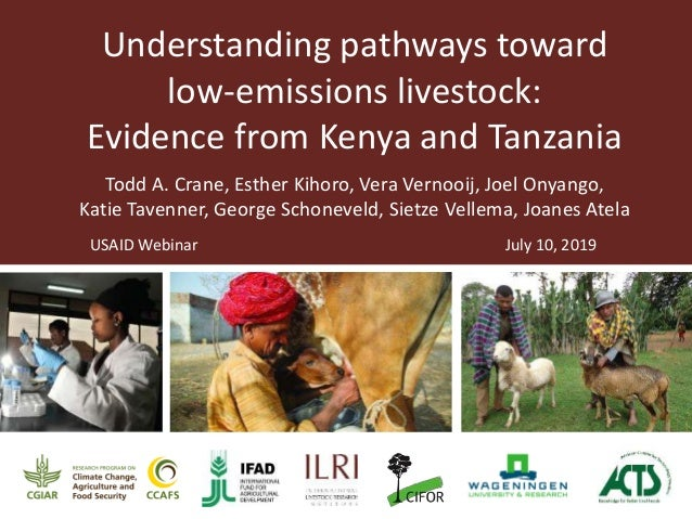 Understanding pathways toward low-emissions livestock: Evidence from Kenya and Tanzania Todd A. Crane, Esther Kihoro, Vera...