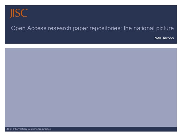 Open Access research paper repositories: the national picture Neil Jacobs