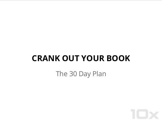CRANK OUT YOUR BOOKThe 30 Day Plan
