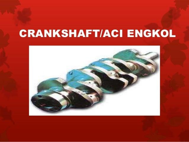 CRANKSHAFT/ACI ENGKOL