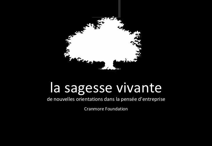 la sagesse vivantede nouvelles orientations dans la pensée d'entreprise                Cranmore Foundation
