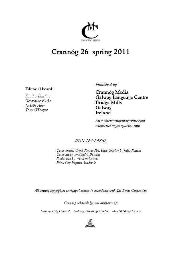 Crannóg 26 spring 2011  Published by Editorial board:  Crannóg Media Galway Language Centre Bridge Mills Galway Ireland  S...