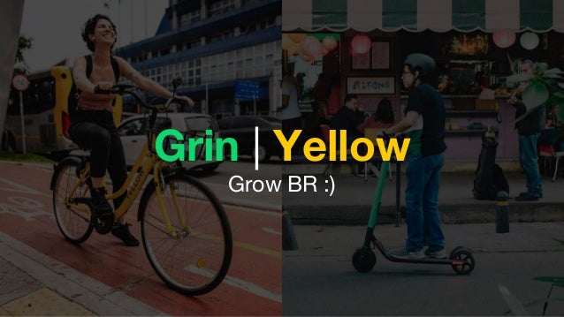 Grin | Yellow Grow BR :)