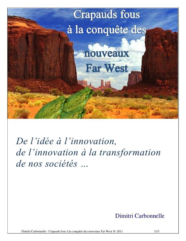 De l'idée à l'innovation,de l'innovation à la transformationde nos sociétés …                                             ...