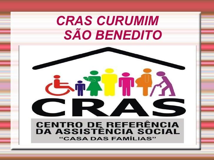CRAS CURUMIM  SÃO BENEDITO