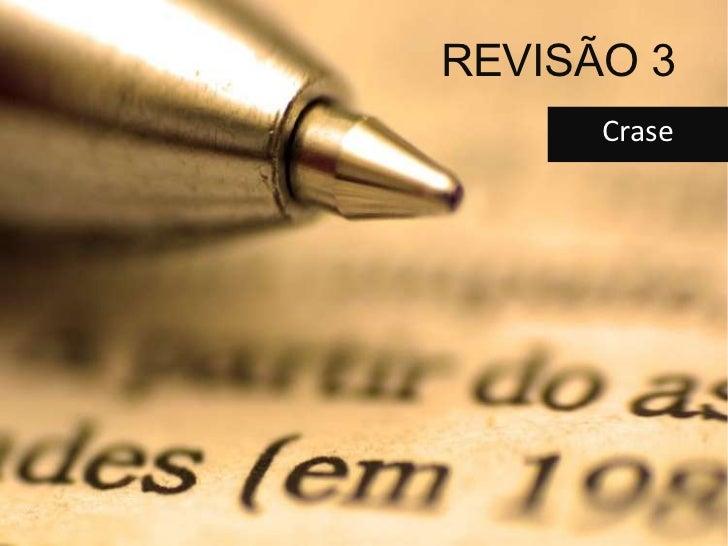 REVISÃO 3      Crase
