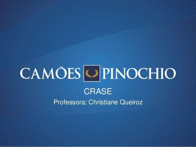 Professora: Christiane Queiroz CRASE