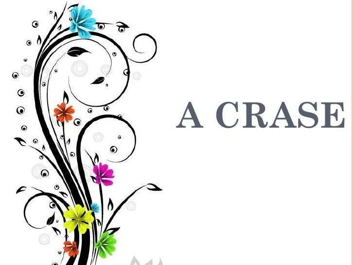 A CRASE