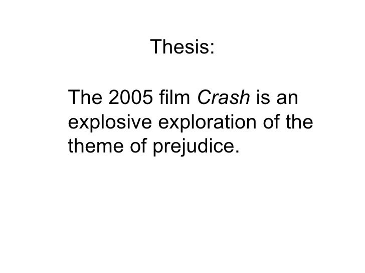 an analysis of prejudice and stereotyping in the movie crash Here are some impressive scenes you may include into your crash movie analysis to show that everyone has racial stereotypes: people do not trust a hispanic locksmith daniel, assuming that he is a member of a gang on no other grounds except the fact that he has many tattoos and a shaved head.