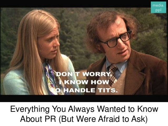 Everything You Always Wanted to Know About PR (But Were Afraid to Ask)