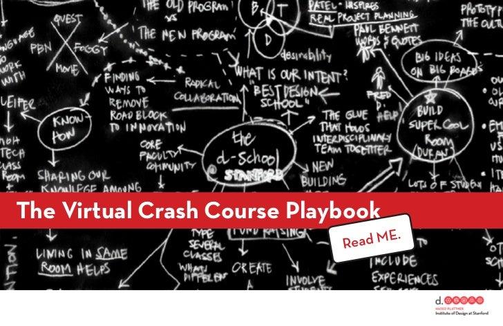 The Virtual Crash Course Playbook                             Rea d ME.
