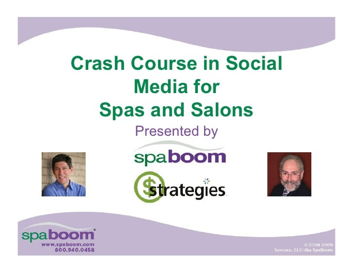 Crash Course in Social       Media for    Spas and Salons       Presented by
