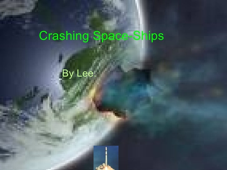 Crashing Space-Ships By Lee.