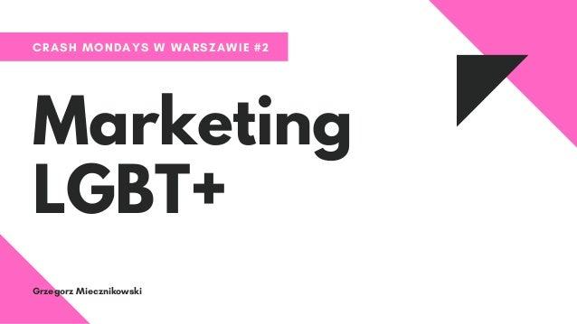 CRASH MONDAYS W WARSZAWIE #2 Marketing LGBT+ Grzegorz Miecznikowski