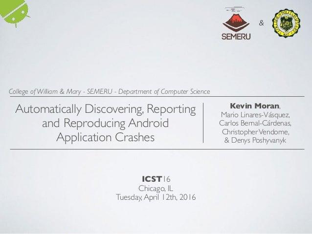 ICST16 Chicago, IL Tuesday,April 12th, 2016 Kevin Moran, Mario Linares-Vásquez, Carlos Bernal-Cárdenas, ChristopherVendome...