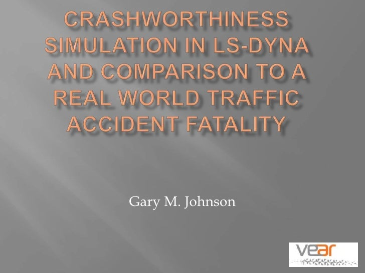 Crashworthiness Simulation In Ls Dyna Modified For Web