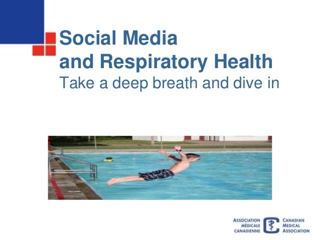 Social Mediaand Respiratory HealthTake a deep breath and dive in