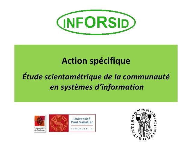 Action spécifique Étude scientométrique de la communauté en systèmes d'information