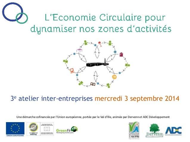 3e atelier inter-entreprises mercredi 3 septembre 2014  Une démarche cofinancée par l'Union européenne, portée par le Val ...