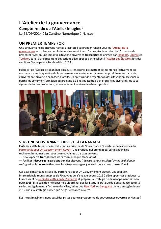 L'Atelier de la gouvernance Compte-rendu de l'Atelier Imaginer Le 25/09/2014 à la Cantine Numérique à Nantes UN PREMIER TE...