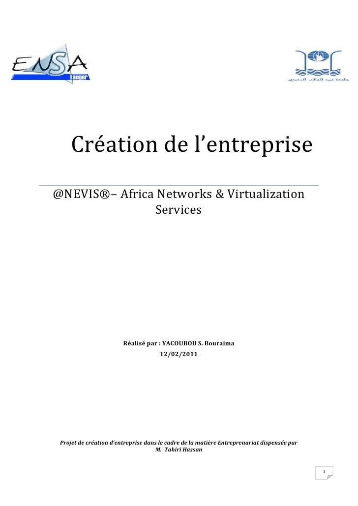 -766445-42545511048081280       Création de l'entreprise@NEVIS®– Africa Networks & Virtualization ServicesRéalisé par : YA...