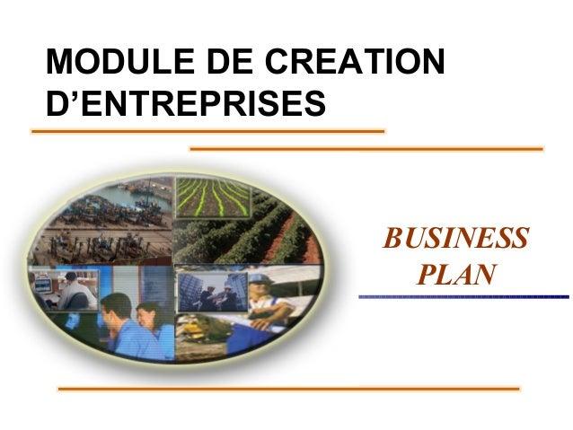 MODULE DE CREATION D'ENTREPRISES  BUSINESS PLAN