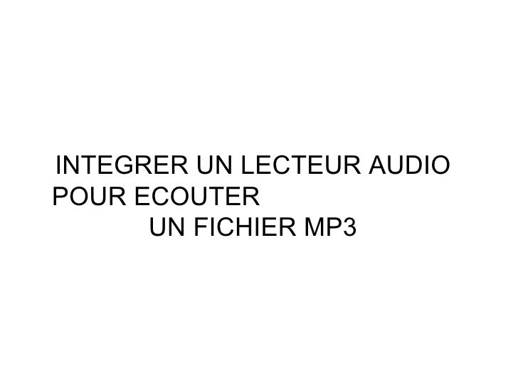 INTEGRER UN LECTEUR AUDIO POUR ECOUTER  UN FICHIER MP3
