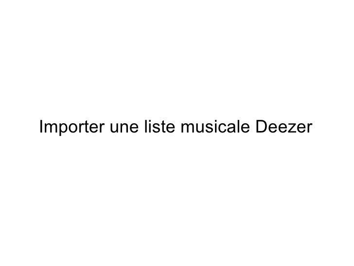 Importer une liste musicale Deezer
