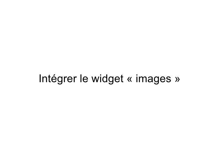 Intégrer le widget «images»