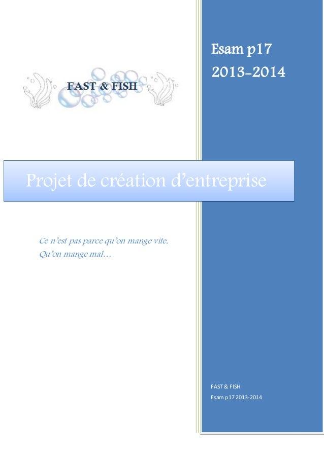 Esam p17  2013-2014  Ce n'est pas parce qu'on mange vite, Qu'on mange mal…  FAST & FISH Esam p17 2013-2014  Chapitre : Err...