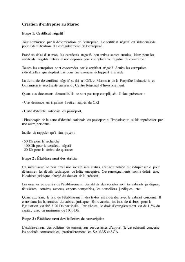 Création d'entreprise au Maroc Etape 1: Certificat négatif Tout commence par la dénomination de l'entreprise. Le certifica...