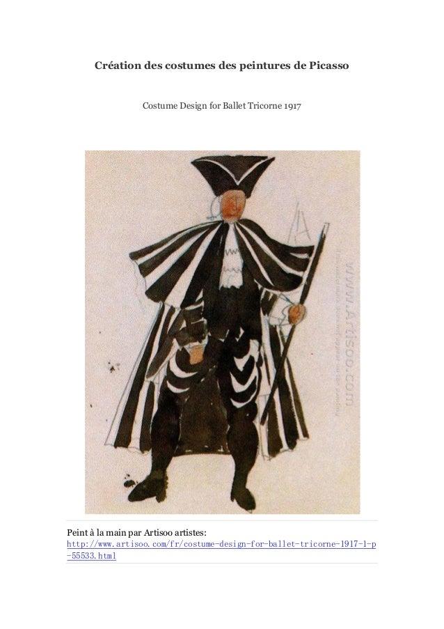 Cré ation des costumes des peintures de Picasso  Costume Design for Ballet Tricorne 1917  Peint à main par Artisoo artiste...