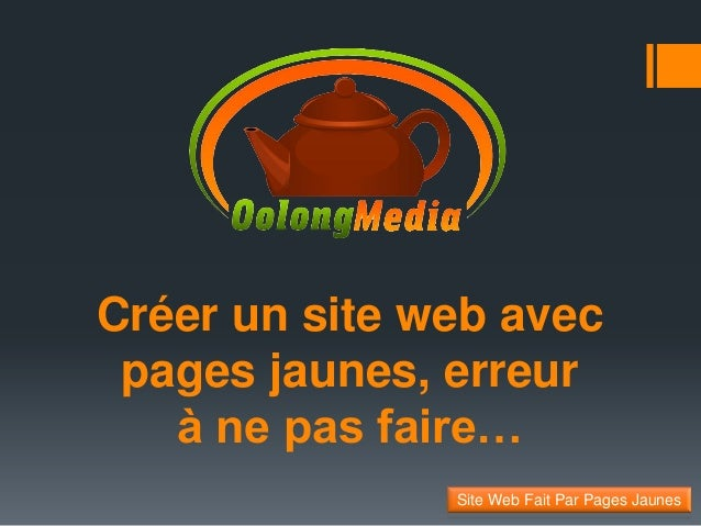 Créer un site web avec pages jaunes, erreur à ne pas faire… Site Web Fait Par Pages Jaunes