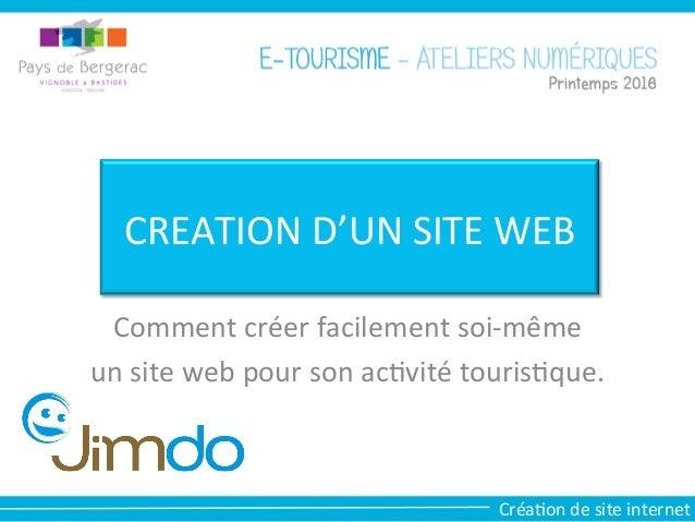 CREATION  D'UN  SITE  WEB   Comment  créer  facilement  soi-‐même   un  site  web  pour  son  a...