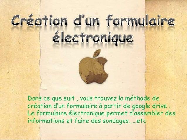 Dans ce que suit , vous trouvez la méthode de création d'un formulaire à partir de google drive . Le formulaire électroniq...