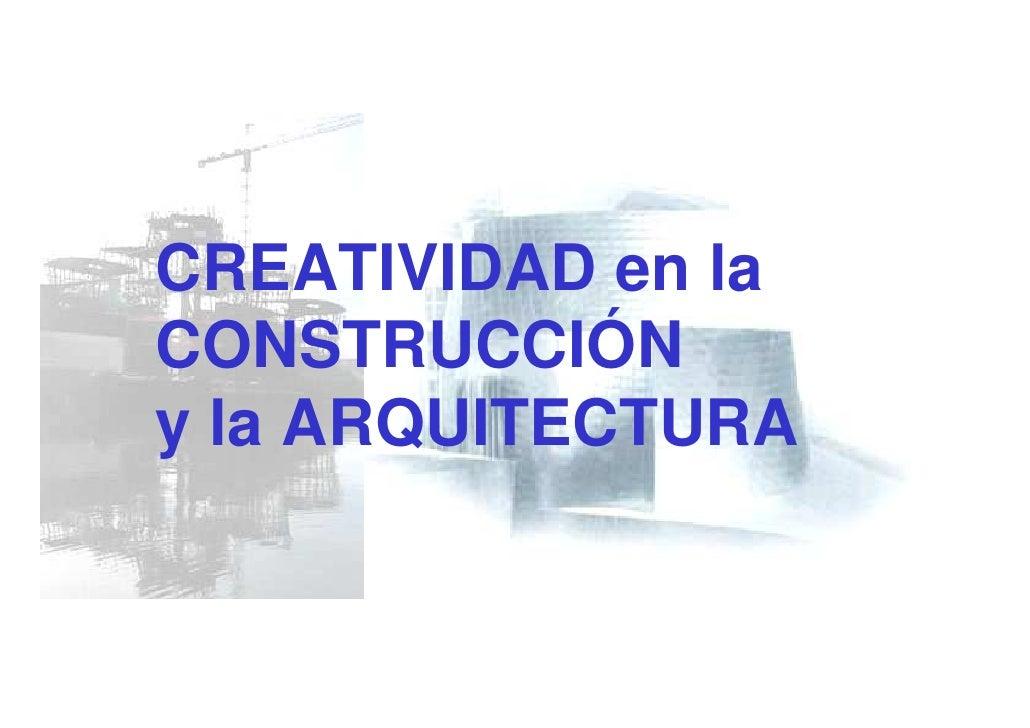 CREATIVIDAD en la CONSTRUCCIÓN y la ARQUITECTURA