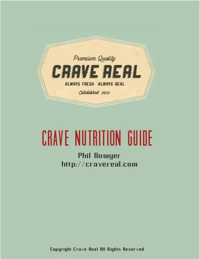 1 Crave Nutrition Guide http://cravereal.com